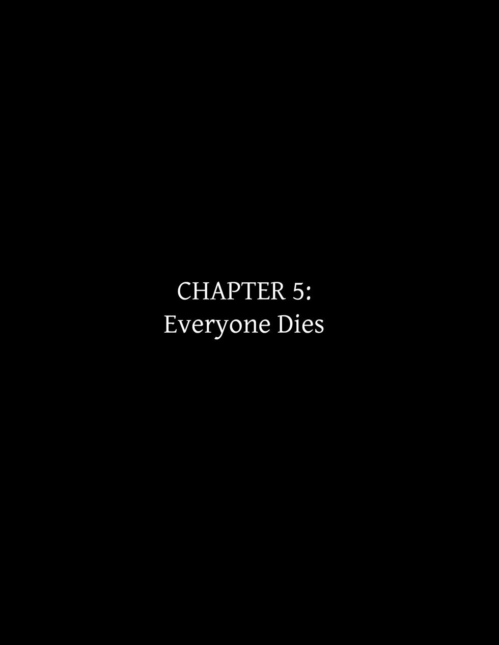Chapter 5: Everyone Dies