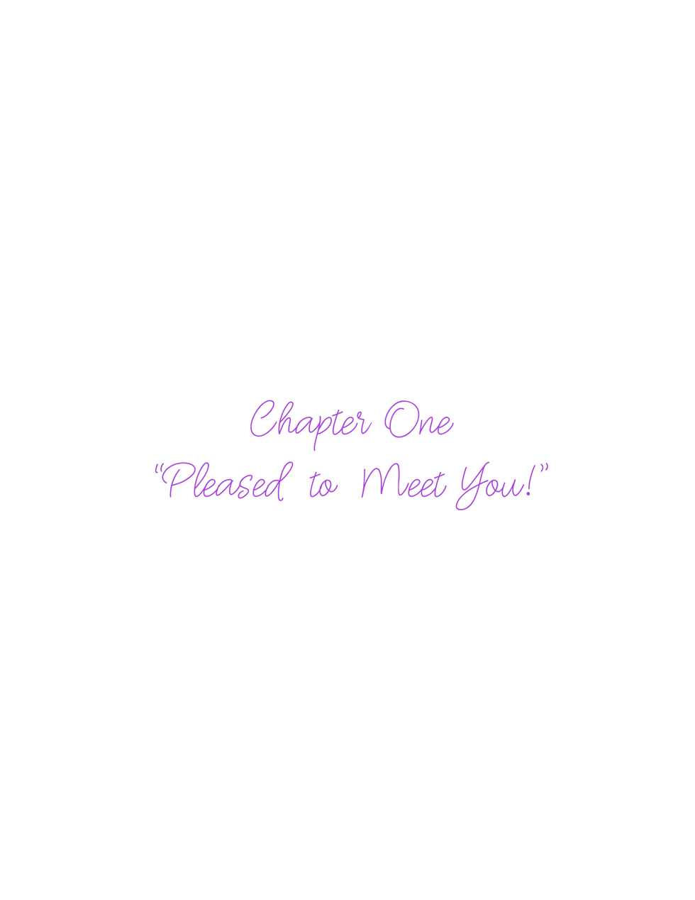 Chapter One: Pleased to Meet You!